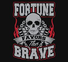 Fortune favors the brave Unisex T-Shirt