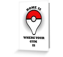 Your gym, your home Greeting Card