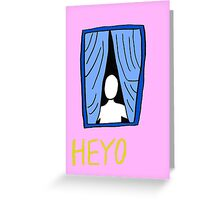 Heyo Greeting Card