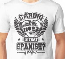 Cardio is that spanish? Unisex T-Shirt