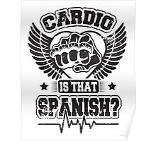 Cardio is that spanish? Poster