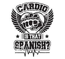 Cardio is that spanish? Photographic Print