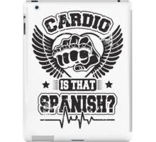Cardio is that spanish? iPad Case/Skin