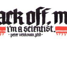 Back off, man, I'm a scientist Sticker