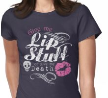 LIP STUFF or DEATH! Womens Fitted T-Shirt