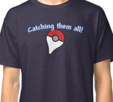 Pokémon Go - Catching them all! Classic T-Shirt