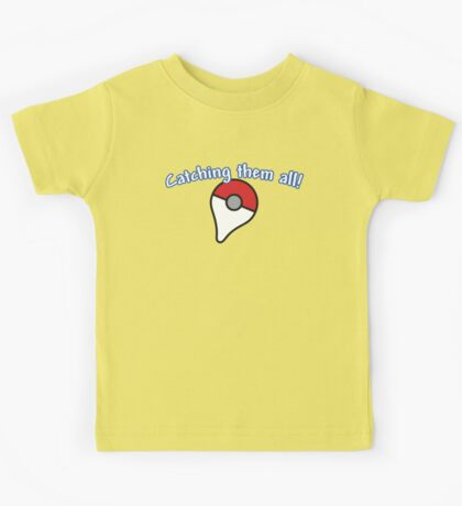 Pokémon Go - Catching them all! Kids Tee