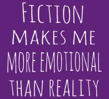 fiction makes me more emotional than reality by FandomizedRose