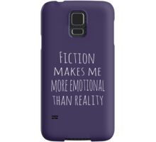 fiction makes me more emotional than reality Samsung Galaxy Case/Skin