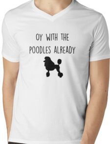 Gilmore Girls - Oy with the Poodles already Mens V-Neck T-Shirt