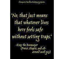 Roleplay Quotes - On Traps Photographic Print