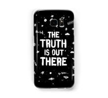 the truth is out there Samsung Galaxy Case/Skin