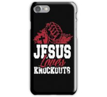 Jesus loves knockouts iPhone Case/Skin