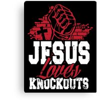 Jesus loves knockouts Canvas Print