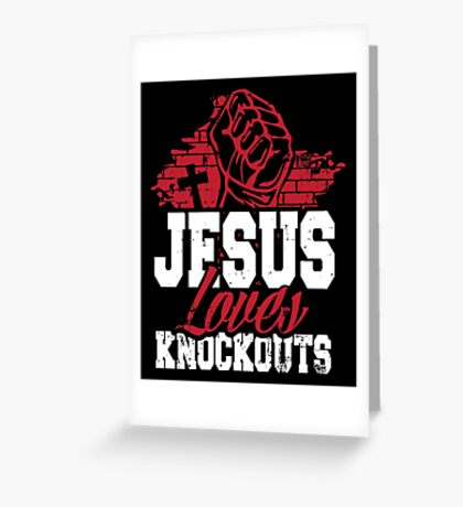 Jesus loves knockouts Greeting Card