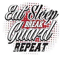 Eat sleep break guard repeat Photographic Print