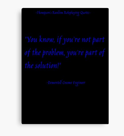 Roleplay Quotes - problems and solutions Canvas Print