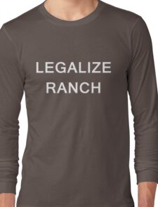 Legalize Ranch  Long Sleeve T-Shirt