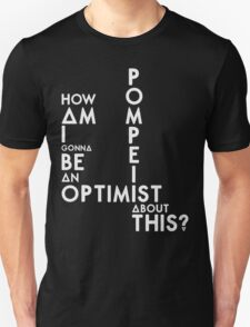 Bastille - Pompeii #3 (How Am I Gonna Be An Optimist About This?) T-Shirt