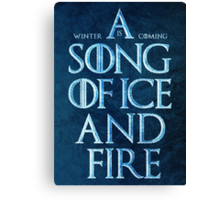A Song Of Ice And Fire - Winter Is Coming Canvas Print
