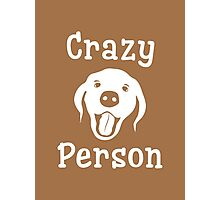Crazy Dog Person [FOR COLOURS] Photographic Print