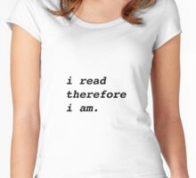 I read therefore I am Women's Fitted Scoop T-Shirt