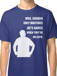 JAY IS MRS GRUDEN'S SECOND FAVORITE Classic T-Shirt