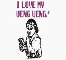 I LOVE MY WENG WENG by goofygrape