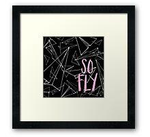 SO FLY Framed Print