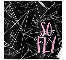 SO FLY Poster