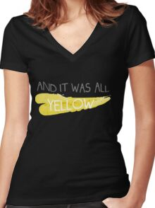 It was all yellow  Women's Fitted V-Neck T-Shirt