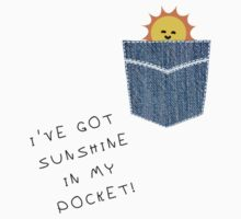 I've got sunshine in my pocket :) Kids Tee