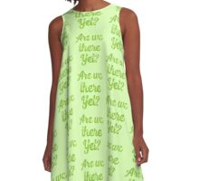 are we there yet? A-Line Dress