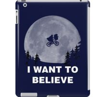 I Want To Believe In E.T. iPad Case/Skin