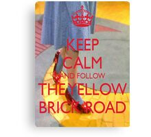 Keep Calm and Follow The Yellow Brick Road  Wizard Of Oz  Canvas Print