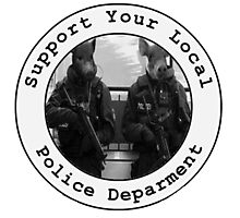 """""""Support Your Local Police Department"""" Photographic Print"""