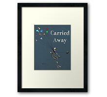Carried Away Framed Print