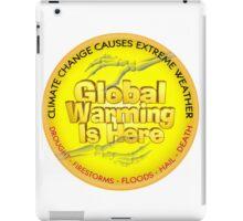 Global Warming is Here iPad Case/Skin