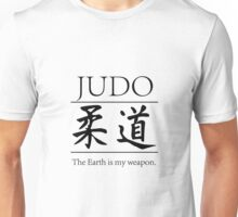Judo; hitting your opponent with the planet. Unisex T-Shirt