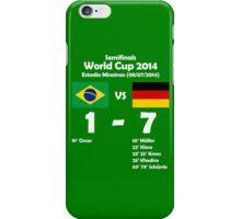 Brazil 1 - Germany 7 2014 iPhone Case/Skin