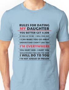 Rules for dating my daughter Unisex T-Shirt