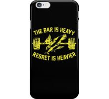 The Bar Is Heavy Regret Is Heavier - Yellow iPhone Case/Skin