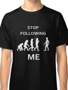 funny Evolution, stop following me Classic T-Shirt