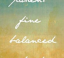 Patient, Fine, Balanced, Kind by Lolabella
