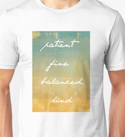 Patient, Fine, Balanced, Kind Unisex T-Shirt
