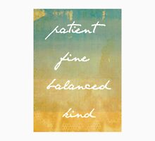 Patient, Fine, Balanced, Kind Unisex T-Shirt