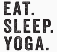 Eat Sleep Yoga by Fitspire Apparel