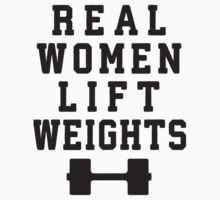 Real Women Lift Weights by Fitspire Apparel