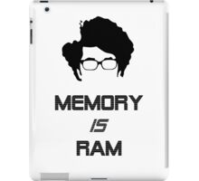 IT Crowd - Memory IS Ram iPad Case/Skin