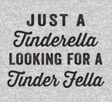 Just A Tinderella Looking For Her Tinder Fella by Fitspire Apparel